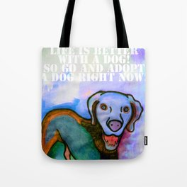 Adopt a dog right now! Tote Bag
