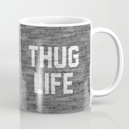 Thug Life - dark Coffee Mug