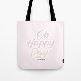 Oh Happy Day / Quote Tote Bag