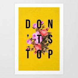 Don't Stop Flower Poster Art Print
