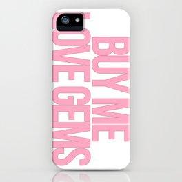 Buy Me Love Gems! iPhone Case