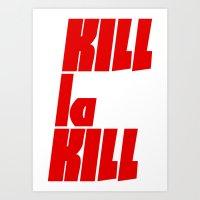 kill la kill Art Prints featuring Kill La Kill by Subtle Tee