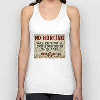 hunting Tank Tops featuring No Hunting! by Bruce Stanfield