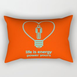 Life is energy, power yours! Rectangular Pillow