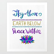 Sky Above Earth Below Peace Within Art Print