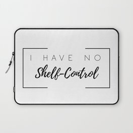 I Have No Shelf Control Laptop Sleeve