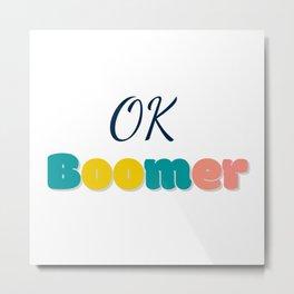 Ok Boommer Metal Print