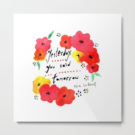 Shia Labeouf Motivational Typography with Flowers Metal Print
