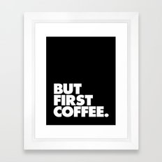 But First Coffee Typography Print Framed Art Print
