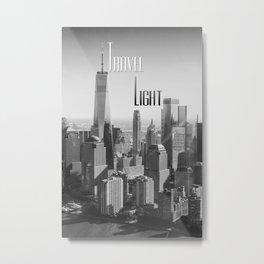 Travel Light | City Skyline Grayscale Typography Photograph Metal Print