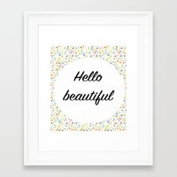 hello beautiful Framed Art Prints featuring Hello Beautiful by Estef Azevedo