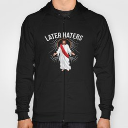 Funny Jesus Christian Quote Meme Later Haters Gift Hoody