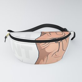 You Want A Peace Of Me Fanny Pack
