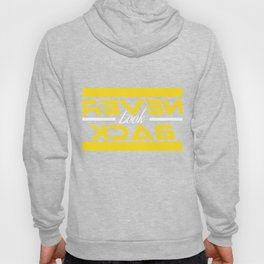"""""""Never Look Back"""" tee design. Makes a nice gift this seasons of giving. Go get it now! Hoody"""