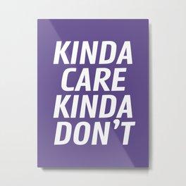 Kinda Care Kinda Don't (Ultra Violet) Metal Print