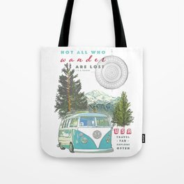 """""""Not all who wander, are lost"""" poster print Tote Bag"""