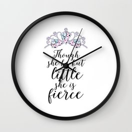 Though she be but little she is fierce,Nursery Printable,Princess Quote,Girl Nursery Quote Wall Clock