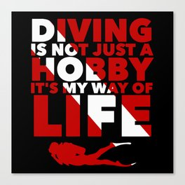 Scuba diving is my way of life Canvas Print