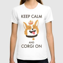 Keep Calm and Corgi On T-shirt