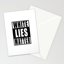 White Lies Matter Stationery Cards