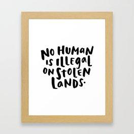 No Human is Illegal on Stolen Lands Framed Art Print