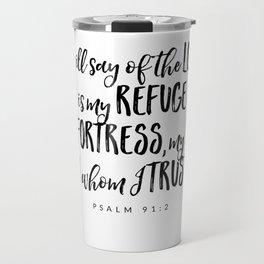 Psalm 91:2 - Bible Verse Travel Mug