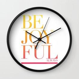 Be Joyful Always Wall Clock