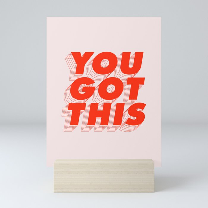 You Got This Mini Art Print