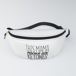 Keto Diet This Mama Runs on Ketones LCHF Low Carb High Fat Healthy Keto Lifestyle Fanny Pack