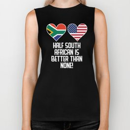 Half South African Is Better Than None Biker Tank