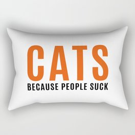 Cats Because People Suck Funny Quote Rectangular Pillow
