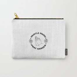 Hustle Hard Pray Harder Carry-All Pouch