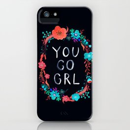 You Go GRL iPhone Case