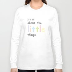 The Little Things Long Sleeve T-shirt