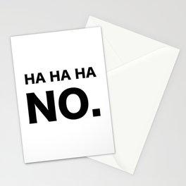 HA HA HA NO. Stationery Cards
