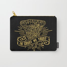 In Crust We Trust - Funny Pizza Addict Illustration Carry-All Pouch