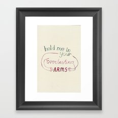 Hold Me In Your Everlasting Arms Framed Art Print