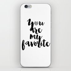 You are my favorite silver heart iPhone & iPod Skin
