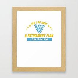 Billards Is My Retirement Plan Gift Framed Art Print