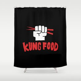 KUNG FOOD Shower Curtain
