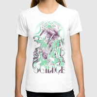 science T-shirts featuring Science by Fuacka