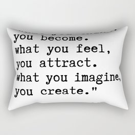 Buddha quote - What you think, you become. Rectangular Pillow