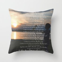 Children Learn What They Live 3 Throw Pillow