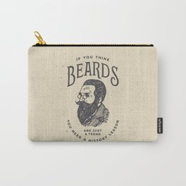 If You Think Beards are Just a Trend You Need a History Lesson Carry-All Pouch