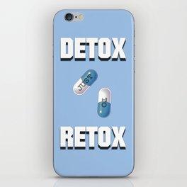 Detox Just To Retox iPhone Skin