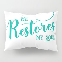 Christian,Bible Quote,He restores my soul Pillow Sham
