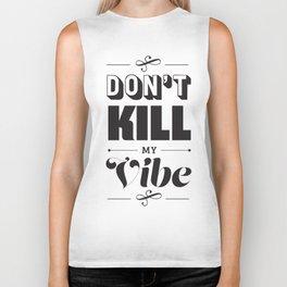 Don't Kill My Vibe Biker Tank