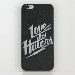 Love Thy Haters - Black iPhone Skin