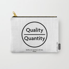 """Quality Over Quantity - Design #1 of the """"Words To Live By"""" series Carry-All Pouch"""