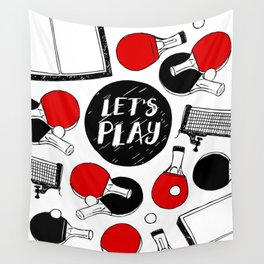 Let's play table tennis Wall Tapestry